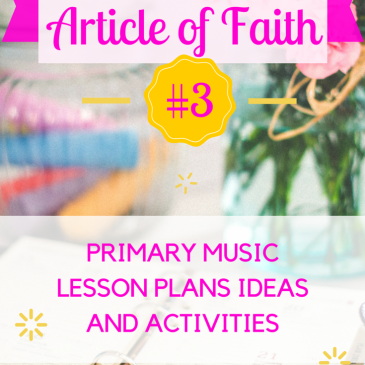 3rd Article of Faith:  Lesson Plan Ideas for Younger and Older Children