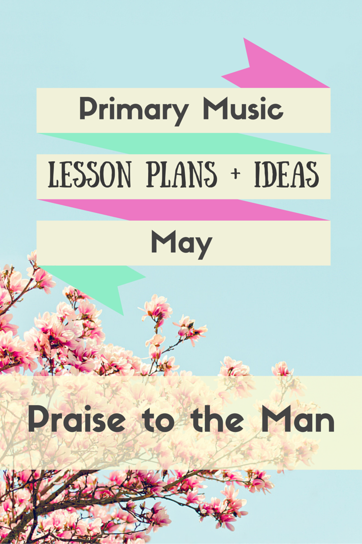 Monthly Plan for Praise to the Man: Older and Younger Children