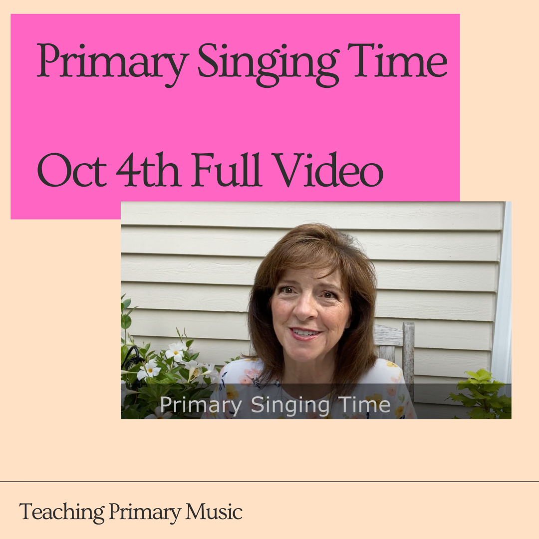 Primary Singing Time – Oct 4th full video