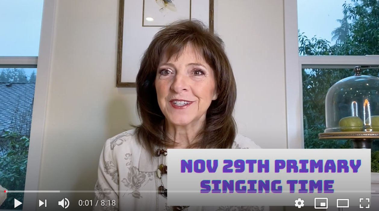 Primary Singing Time Example – Nov 29th